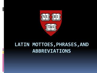Latin  mottoes,phrases,and  abbreviations