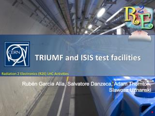 TRIUMF and ISIS test facilities