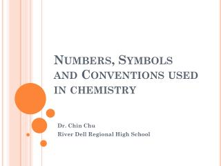 Numbers, Symbols and Conventions used in chemistry