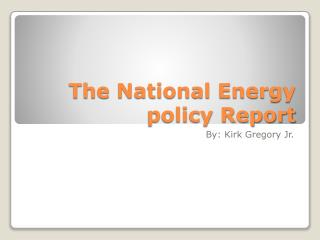 The National Energy policy Report