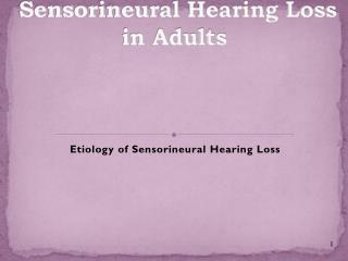 Sensorineural Hearing Loss in Adults