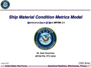 Ship Material Condition Metrics Model  M aintenance  F igure  O f  M erit ( MFOM ) 2.0