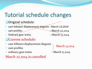 Tutorial schedule changes