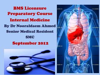 BMS Licensure Preparatory Course Internal  Medicine By  Dr Nooraldaem  Ahmed