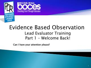 Evidence Based Observation Lead Evaluator Training Part 1 – Welcome Back!
