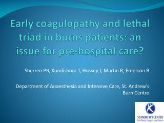 E arly coagulopathy and lethal  triad in burns patients: an issue for pre-hospital care?