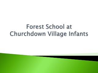 Forest School at Churchdown Village Infants