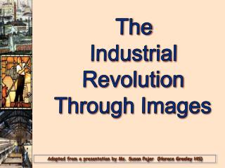 The Industrial Revolution Through Images