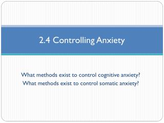 2.4 Controlling Anxiety