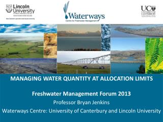 MANAGING WATER QUANTITY AT ALLOCATION LIMITS Freshwater Management Forum 2013