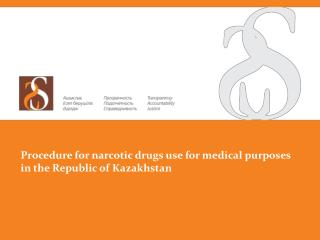 Procedure  for narcotic drugs use for medical purposes in  the  Republic of Kazakhstan