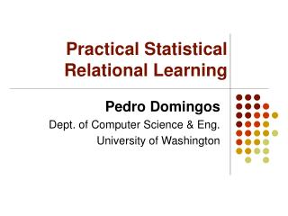 Practical Statistical Relational Learning