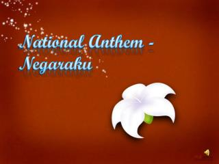 National Anthem -  Negaraku
