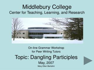 Middlebury College  Center for Teaching, Learning, and Research