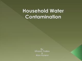 Household Water Contamination