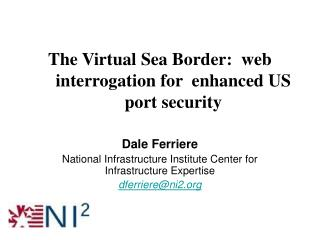 The Virtual Sea Border :  web interrogation for  enhanced US port security
