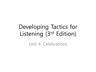Developing Tactics for Listening (3 rd  Edition)