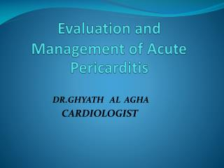 Evaluation and Management of Acute  Pericarditis