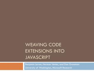 Weaving code  extensions into  Javascript