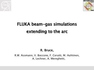 FLUKA beam-gas  simulations  extending  to  the arc R .  Bruce,