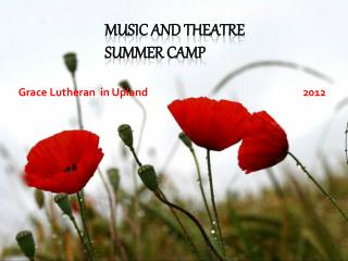 MUSIC AND THEATRE  SUMMER CAMP