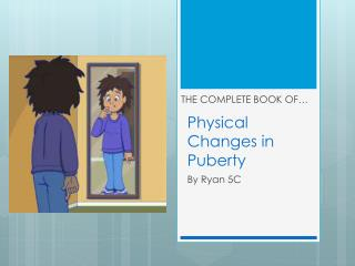 Physical Changes in Puberty