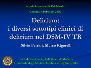 Delirium:  i diversi sottotipi clinici di delirium nel DSM-IV TR