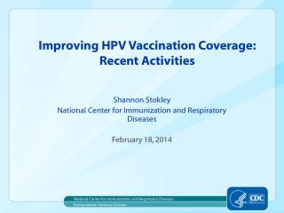 Improving HPV Vaccination Coverage: Recent Activities