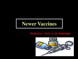 Newer Vaccines