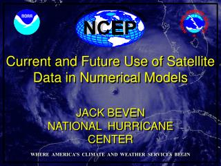 Current and Future Use of Satellite Data in  Numerical Models