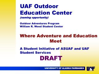 UAF Outdoor Education Center (naming opportunity) Outdoor Adventures Program
