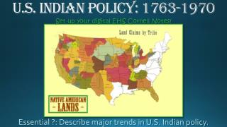 U.S. Indian  Policy: 1763-1970