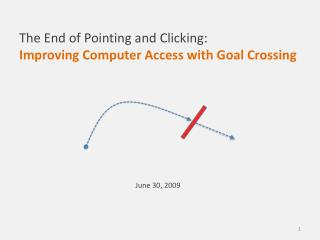 The End of Pointing and Clicking:  Improving Computer Access with Goal Crossing
