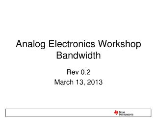 Analog Electronics Workshop Bandwidth