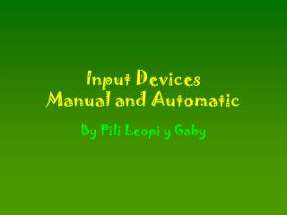 Input Devices Manual and Automatic