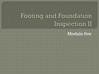 Footing and Foundation Inspection II