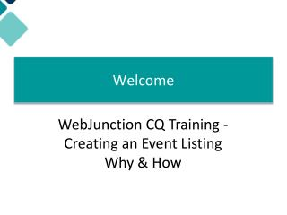 Welcome! WebJunction CQ Training -  Creating an Event Listing Why & How