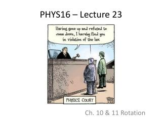 PHYS16 – Lecture 23