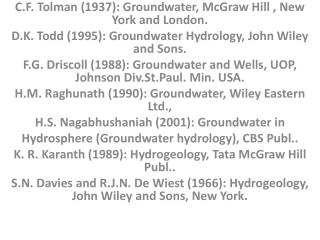 C.F.  Tolman  (1937): Groundwater, McGraw Hill , New York and London.