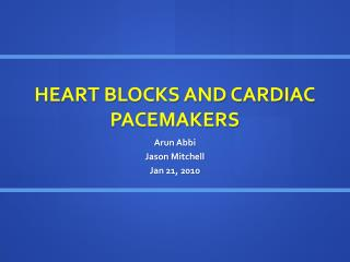 HEART BLOCKS AND CARDIAC PACEMAKERS