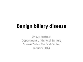 Benign  biliary  disease