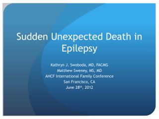 Sudden Unexpected Death in Epilepsy