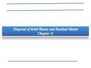 Disposal of Solid Wastes and Residual Matter  Chapter 11