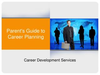 Parent ' s  Guide to Career Planning