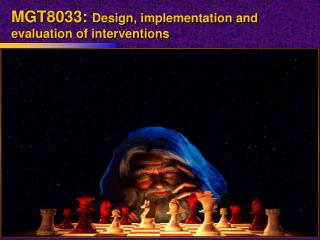 MGT8033:  Design , implementation and evaluation of interventions