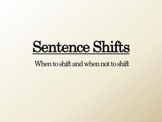 Sentence Shifts