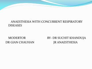 ANAESTHESIA WITH CONCURRENT RESPIRATORY DISEASES