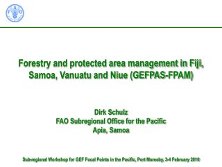 Forestry and protected area management in Fiji, Samoa, Vanuatu and Niue (GEFPAS-FPAM)
