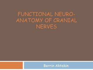 Functional Neuro-anatomy  of  Cranial Nerves