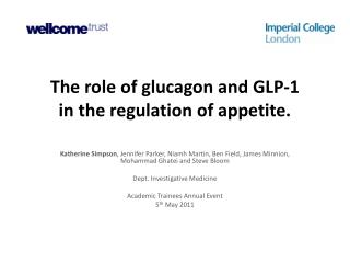 The  role of glucagon and  GLP-1  in the regulation of appetite.